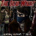 2008-04: The Dead Walk! Hunting Humans 7